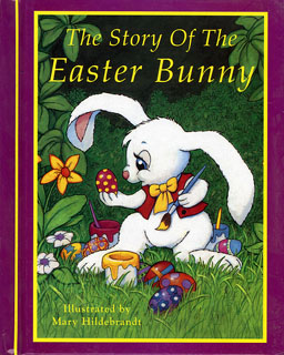 Story of the Easter Bunny - Hardcover, Mary Hildebrandt