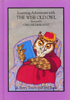 Wise Old Owl - Touch & Feel, Greg Hildebrandt