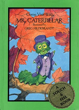Come Visit With Mr. Caterpillar, Greg Hildebrandt