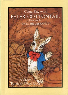 Come Play With Peter Cottontail - Touch and Feel, Greg Hildebrandt