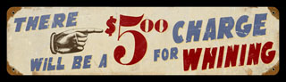 Charge for Whining V410- Vintage Tin Sign, PTS