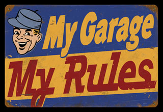 My Garage My Rules V870 Vintage Tin Sign Cool Stuff